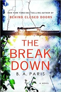 This list is full of exciting new thriller books to read in 2017. Includes The Breakdown by B. A. Paris.