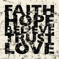 Faith Hope Believe Trust Love