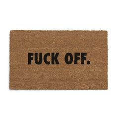 A doormat that'll gently kick everyone out.