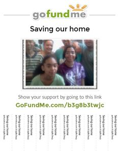 If you can't donate, please SHARE! It will help this family of 6 with four children get their home back! 2015 Goals, Family Of 6, Fundraising Websites, Go Fund Me, Campaign, How To Get, Organization, Children, 2015 Quotes