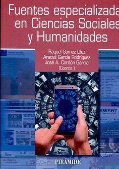 Fuentes especializadas en Ciencias Sociales y Humanidades / coordinadores, Raquel Gómez Díaz, Araceli García Rodríguez, José Antonio Cordón García