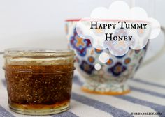 Happy Tummy Honey: An Herbal Tea to Cure an Upset Stomach | Soundness of Body & Mind
