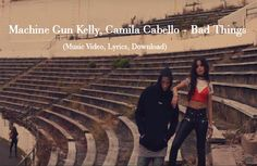 Watch and Download: Machine Gun Kelly, Camila Cabello - Bad Things. Other music videos, audios, lyrics, playlists, and downloads are available here.