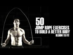 ▶ 50 Jump Rope Exercises to Build a Better Body [Bloom to Fit] - YouTube