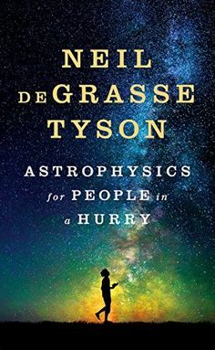 Astrophysics for People in a Hurry by Neil deGrasse Tyson https://smile.amazon.com/dp/B01MAWT2MO/ref=cm_sw_r_pi_dp_x_N2VSybWA8BZKW