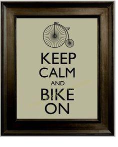 Keep Calm Bike Art Print 8 x 10 - Keep Calm and Bike On - Gift for Bicyclists Bicycle Riders - Penny Farthing High Wheel Bike on Etsy, $10.00