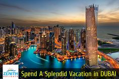 Come spend a splendid #Holiday in #Dubai with Zenith Leisure Holidays Limited​.. For Booking -   Call - +1800-11-2277 (Toll Free No.)