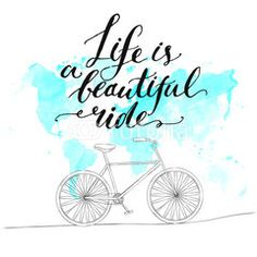 Inspirational quote - life is a beautiful ride. Handwritten