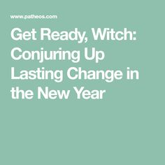 Get Ready, Witch: Conjuring Up Lasting Change in the New Year