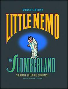 Little Nemo in Slumberland: So Many Splended Sundays!: Winsor McCay, Peter Maresca: 9780983550402: Amazon.com: Books