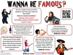 I WANNA BE FAMOUS, the World's first global interactive talent contest. We are in Season II. Most Famous Awards will again be held in Las Vegas, Nevada in the first week of July.