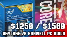 Skylake vs Haswell Build