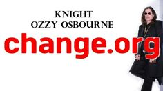 Sign and show your support for Ozzy's Knighthood!!!