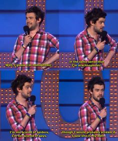 Jack Whitehall, the first comedian I ever watched.  :)