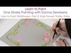 One Stroke Painting with Donna Dewberry - How to Paint Wildflowers, Pt. One Stroke Dragonfly One Stroke Painting, Tole Painting, Fabric Painting, Painting Lessons, Painting Techniques, Painting Videos, Donna Dewberry Painting, Arte Floral, Easy Paintings