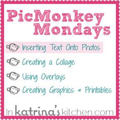 PicMonkey tutorial  1. inserting text onto photos  2. creating a collage  3. using overlays  4. creating graphics & printables