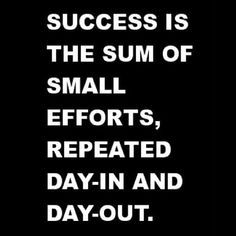 Stay motivated, success will come.