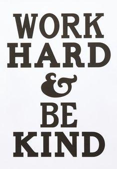 work hard & be {KIND}