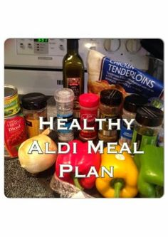 Wishes do come true...: Healthy Aldi Meal Plan