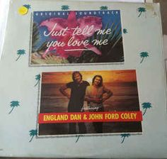 England Dan & John Ford Coley - Just Tell Me You Love Me: buy LP, Album at Discogs