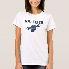 Mr. Fixer T-Shirt - craft diy cyo cool idea