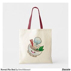 Shop Kawaii Pho Real Tote Bag created by kimchikawaii. Cute Puns, Funny Puns, Bff Quotes, Budget Fashion, Kawaii Cute, Pho, Design Your Own, Cotton Canvas, Noodles