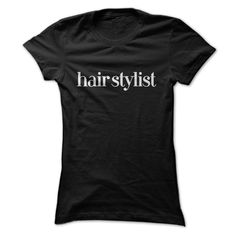 hair stylist T-Shirts, Hoodies. CHECK PRICE ==► https://www.sunfrog.com/Jobs/hair-stylist-103410243-Guys.html?id=41382