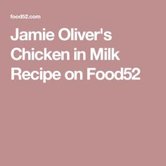 Jamie Oliver's Chicken in Milk Recipe on Food52