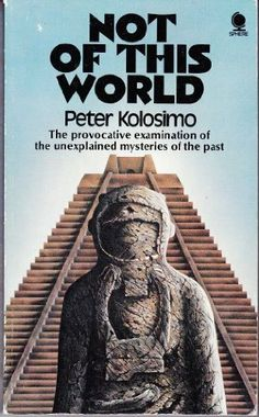 Not of this world by PETER KOLOSIMO,http://www.amazon.com/dp/0722153090/ref=cm_sw_r_pi_dp_IfE-sb1VAMN3KATB