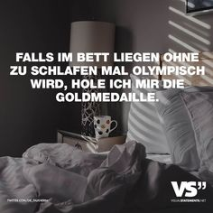 Visual Statements®️ Falls im Bett liegen ohne zu schlafen mal olympisch wird, hole ich mir die Goldmedaille. Sprüche / Zitate / Quotes / Leben / Freundschaft / Beziehung / Liebe / Familie / tiefgründig / lustig / schön / nachdenken