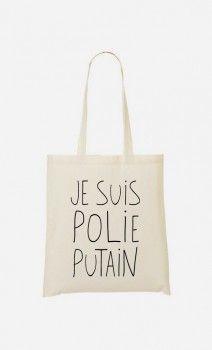 Tote Bag Je Suis Polie Putain par Alfred le Français - Wooop.fr