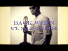 Nelson Ortiz - Back When (Lyric Video) -- Written by: Ms. Terrea Nicole