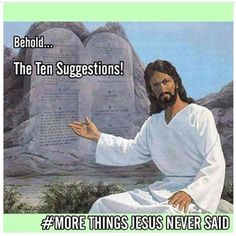 things Jesus never said meme with 10 Commandments Jesus Meme, Jesus Funny, Humor Religioso, Church Memes, Catholic Memes, Catholic Theology, Christian Jokes, Christian Life, Humor Cristiano