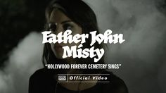 """""""Hollywood Forever Cemetery Sings"""" from Father John Misty's 05/01/12 release, Fear Fun Father John Misty's store http://www.fatherjohnmisty.net/ iTunes https..."""
