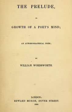 Why William Wordsworth's The Prelude Speaks To Me So Much