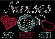 Check out this item in my Etsy shop https://www.etsy.com/listing/248857094/rhinestone-nurses-love-serve-care-t