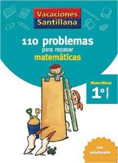 110 Problemas para Repasar Matemáticas 1 Primaria - Vacaciones - santillana.es