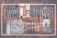 packing list: my 12 travel essentials