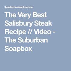 The Very Best Salisbury Steak Recipe // Video - The Suburban Soapbox Salisbury Steak Gravy, Best Salisbury Steak Recipe, Dinner Deals, New Recipes, Cooking Recipes, Dinner Recipes, Deer Meat, Dinner With Ground Beef, Braised Short Ribs