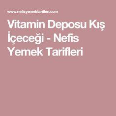 Vitamin Deposu Kış İçeceği - Nefis Yemek Tarifleri