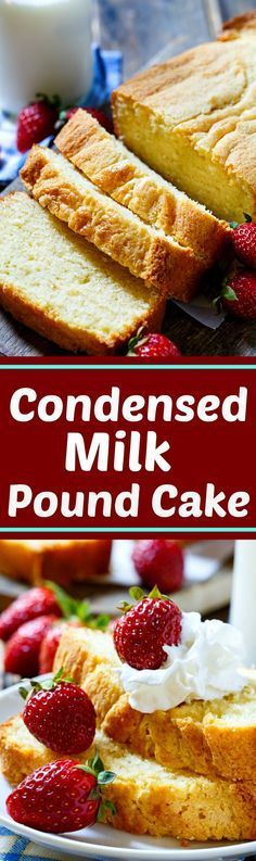 Sweetened Condensed Milk Pound Cake has the perfect amount of sweetness.
