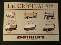 Original Six: Zamboni.  I have this on a t-shirt...somewhere...