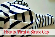 Tilly and the Buttons: How to Pleat a Sleeve Cap