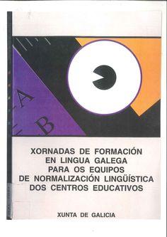 Xornadas de formación en língua galega para os equipos de normalización lingüística dos centros educativos / Dirección Xeral de Política Linguística (1994). GAL 694
