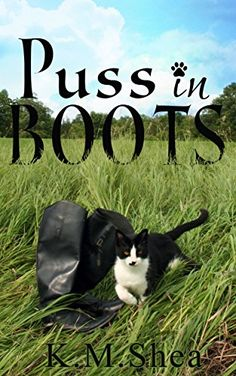 Puss in Boots (Timeless Fairy Tales Book 6) by [Shea, K. M.]