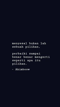 menyesal dan pilihan Reminder Quotes, Self Reminder, Amazing Quotes, Best Quotes, Life Quotes, Sabar Quotes, Wattpad Quotes, Motivational Quotes, Inspirational Quotes