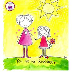 You are my sunshine. love. BLOG. Inspiration, beauty, kindness, support and soul encouragement in cartoon…