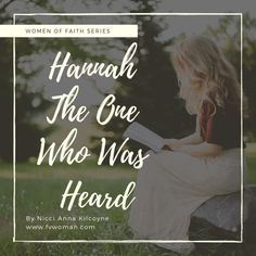 Hannah the one who was heard women of faith series Christian Marriage, Christian Parenting, Christian Quotes, Hannah Bible, Mothers In The Bible, Grow In Grace, Women Of Faith, Worship Songs, Walk By Faith