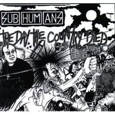 Subhumans: The Day The Country Died