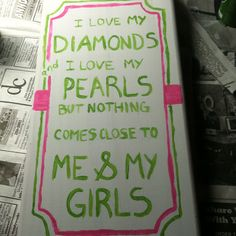 I love my diamonds more than i love pearls because nothing comes closer than me and kappa delta girls